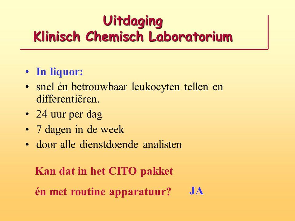 Uitdaging Klinisch Chemisch Laboratorium •In liquor: •snel én betrouwbaar leukocyten tellen en differentiëren. •24 uur per dag •7 dagen in de week •do