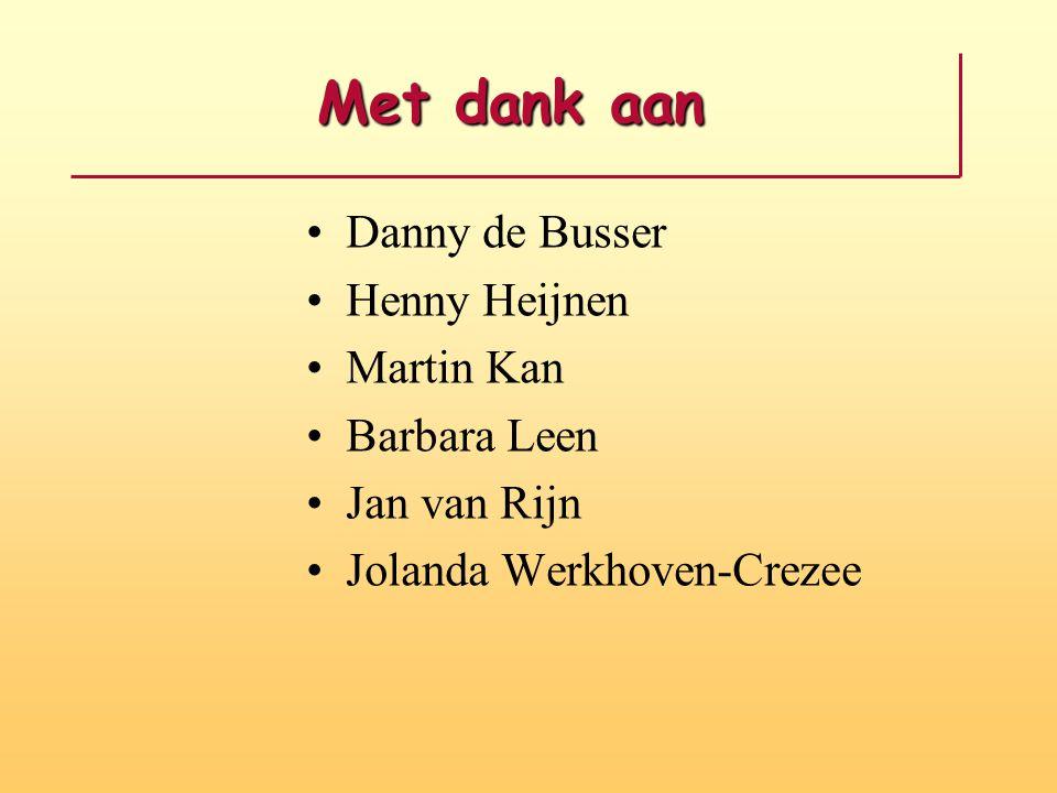 Met dank aan •Danny de Busser •Henny Heijnen •Martin Kan •Barbara Leen •Jan van Rijn •Jolanda Werkhoven-Crezee