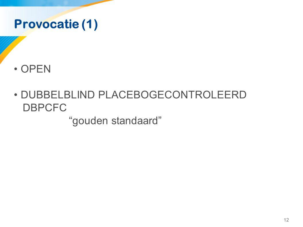 """12 Provocatie (1) •OPEN •DUBBELBLIND PLACEBOGECONTROLEERD DBPCFC """"gouden standaard"""""""