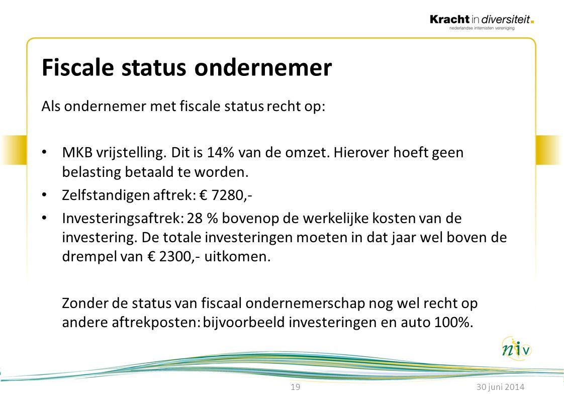 Fiscale status ondernemer Als ondernemer met fiscale status recht op: • MKB vrijstelling. Dit is 14% van de omzet. Hierover hoeft geen belasting betaa