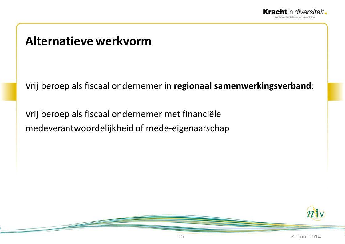 Alternatieve werkvorm Vrij beroep als fiscaal ondernemer in regionaal samenwerkingsverband: Vrij beroep als fiscaal ondernemer met financiële medevera