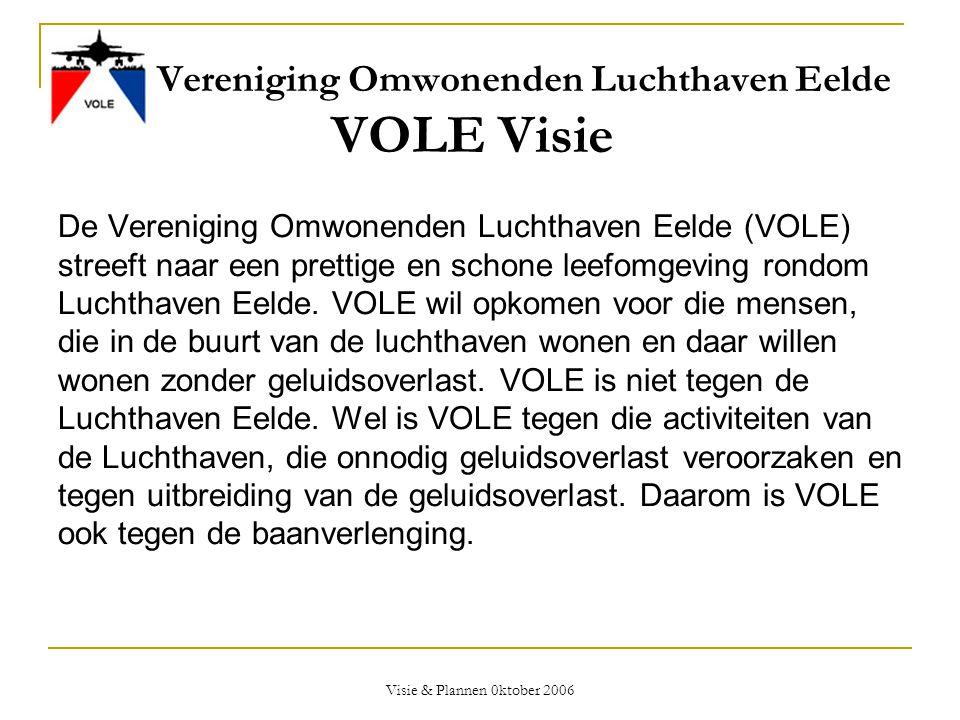 Visie & Plannen 0ktober 2006 Financiën en subsidies V  Onzichtbare subsidies niet geboekt t.l.v.