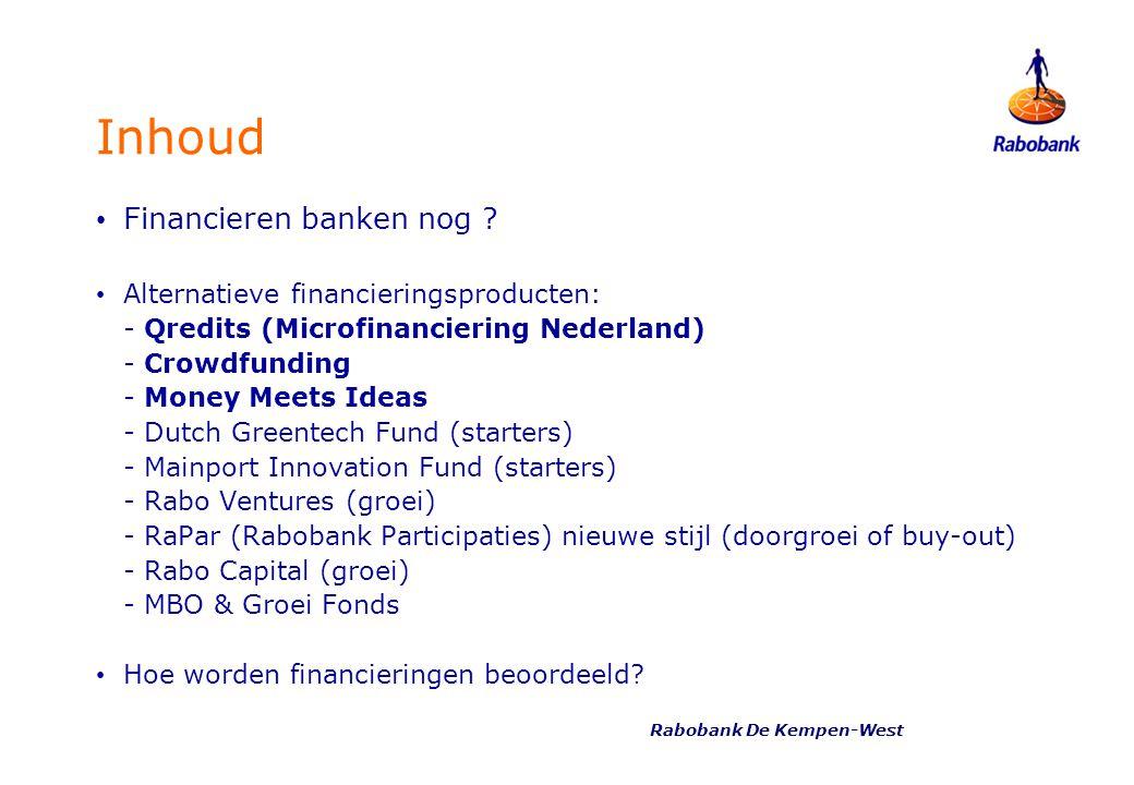 Inhoud • Financieren banken nog ? • Alternatieve financieringsproducten: - Qredits (Microfinanciering Nederland) - Crowdfunding - Money Meets Ideas -