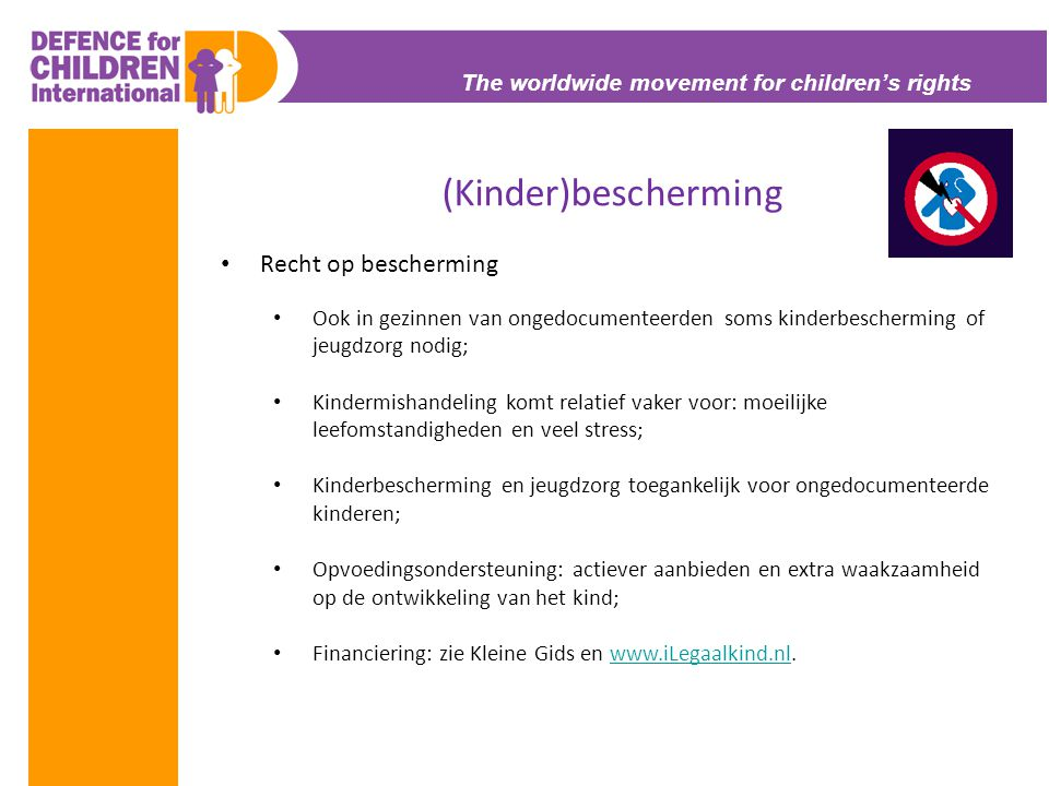 The worldwide movement for children's rights (Kinder)bescherming • Recht op bescherming • Ook in gezinnen van ongedocumenteerden soms kinderbeschermin