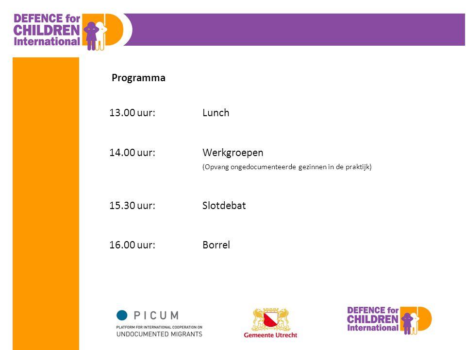 Programma 13.00 uur:Lunch 14.00 uur:Werkgroepen (Opvang ongedocumenteerde gezinnen in de praktijk) 15.30 uur:Slotdebat 16.00 uur:Borrel