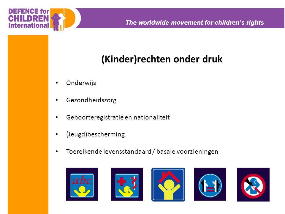 The worldwide movement for children's rights (Kinder)rechten onder druk • Onderwijs • Gezondheidszorg • Geboorteregistratie en nationaliteit • (Jeugd)