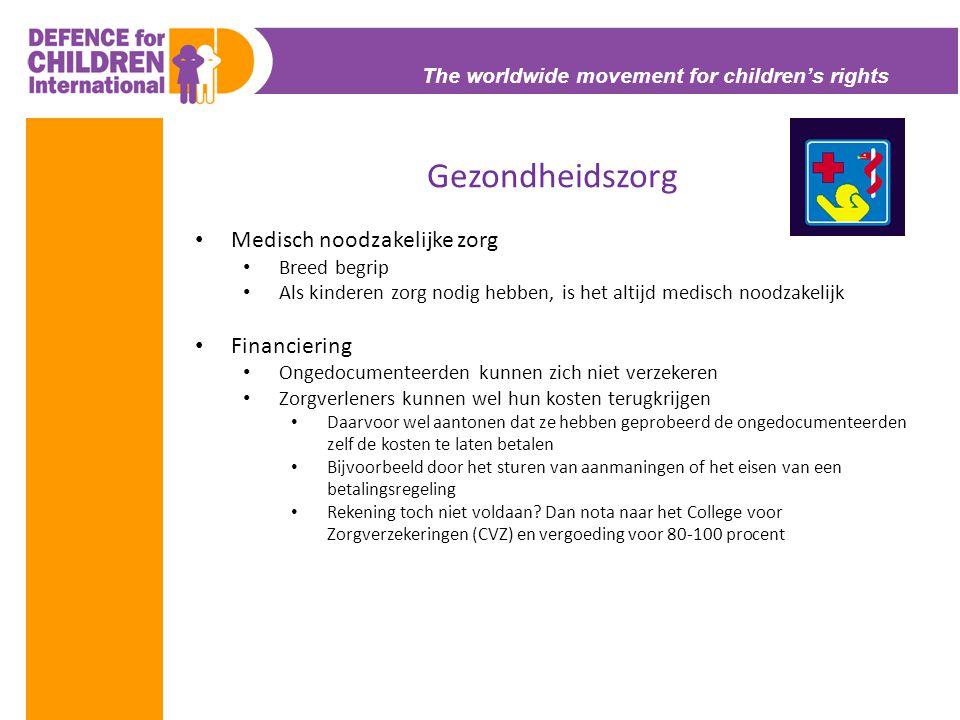 The worldwide movement for children's rights Gezondheidszorg • Medisch noodzakelijke zorg • Breed begrip • Als kinderen zorg nodig hebben, is het alti