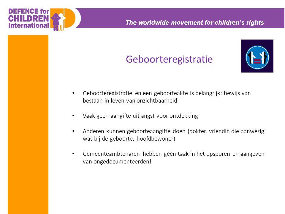 The worldwide movement for children's rights Geboorteregistratie • Geboorteregistratie en een geboorteakte is belangrijk: bewijs van bestaan in leven