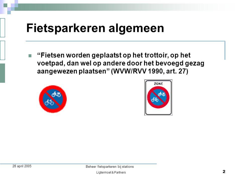 Ligtermoet & Partners Beheer fietsparkeren bij stations 3 28 april 2005  Mogen direct door gemeente worden verwijderd, want er is sprake van spoedeisende situatie Hinderlijk / gevaarlijk geplaatste fietsen  Juridische kapstok: art.