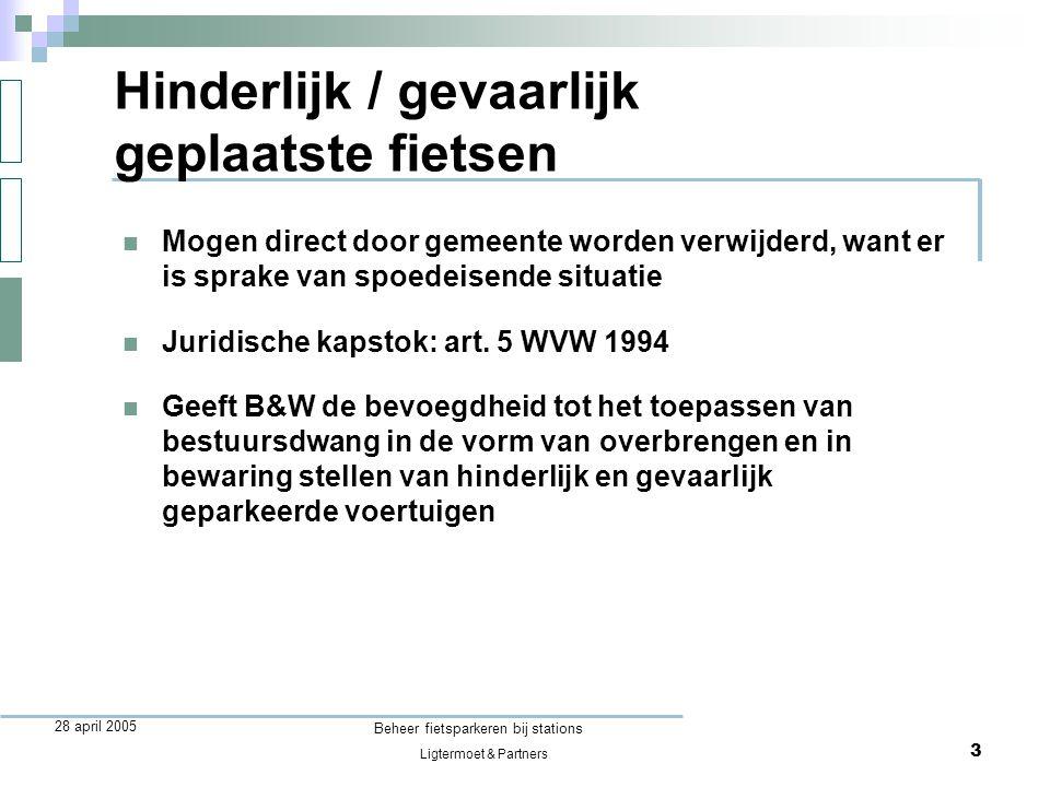 Ligtermoet & Partners Beheer fietsparkeren bij stations 3 28 april 2005  Mogen direct door gemeente worden verwijderd, want er is sprake van spoedeis