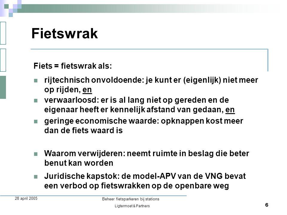 Ligtermoet & Partners Beheer fietsparkeren bij stations 6 28 april 2005 Fiets = fietswrak als: Fietswrak  rijtechnisch onvoldoende: je kunt er (eigen