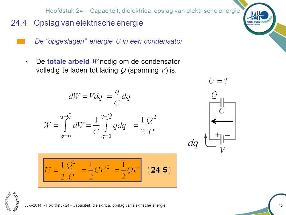 Hoofdstuk 24 – Capaciteit, diëlektrica, opslag van elektrische energie 30-6-2014 - Hoofdstuk 24 - Capaciteit, diëlektrica, opslag van elektrische ener