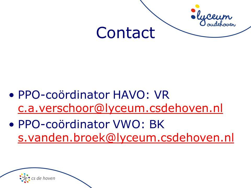 Contact •PPO-coördinator HAVO: VR c.a.verschoor@lyceum.csdehoven.nl c.a.verschoor@lyceum.csdehoven.nl •PPO-coördinator VWO: BK s.vanden.broek@lyceum.csdehoven.nl s.vanden.broek@lyceum.csdehoven.nl