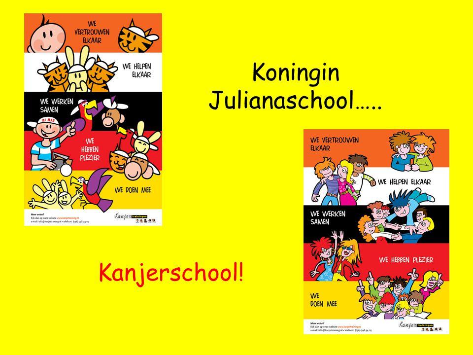 Koningin Julianaschool….. Kanjerschool!