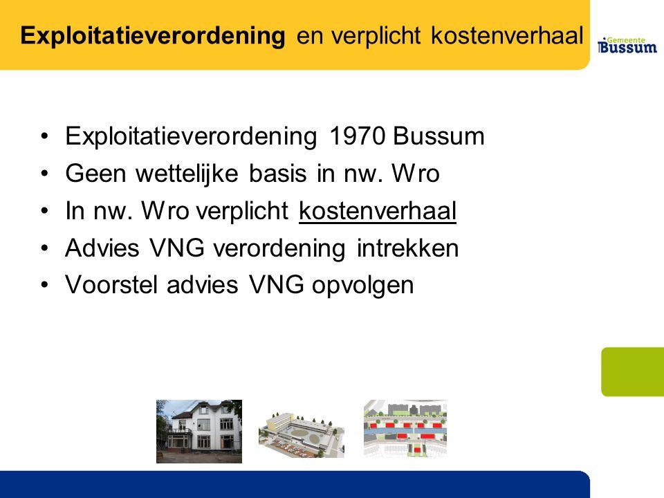 •Exploitatieverordening 1970 Bussum •Geen wettelijke basis in nw.