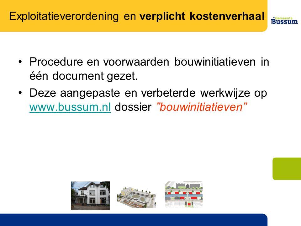 •Procedure en voorwaarden bouwinitiatieven in één document gezet.