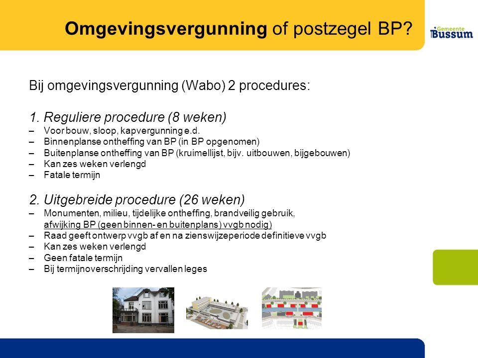 Bij omgevingsvergunning (Wabo) 2 procedures: 1.