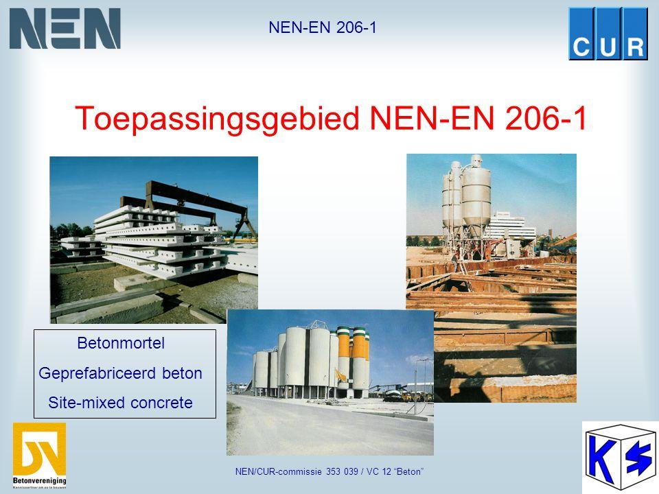 """NEN-EN 206-1 NEN/CUR-commissie 353 039 / VC 12 """"Beton"""" Toepassingsgebied NEN-EN 206-1 Woningbouw Utiliteitsbouw Civiele sector"""