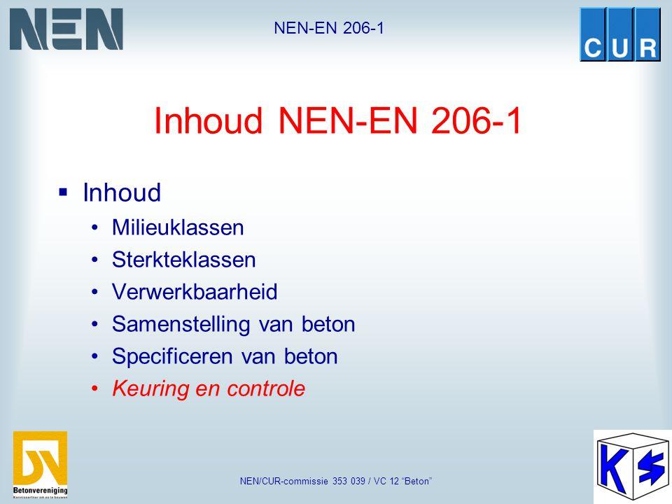 """NEN-EN 206-1 NEN/CUR-commissie 353 039 / VC 12 """"Beton"""" Informatie van producent naar gebruiker ( bij levering op prestatie-eisen) SterkteontwikkelingV"""