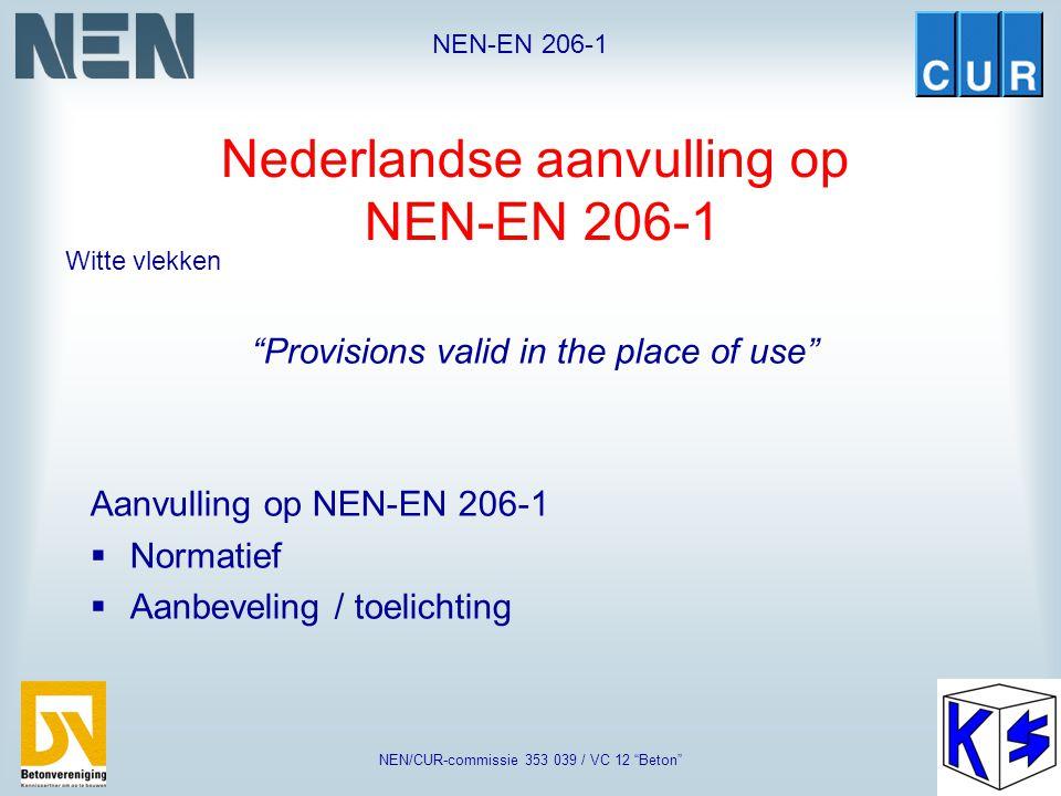 "NEN-EN 206-1 NEN/CUR-commissie 353 039 / VC 12 ""Beton"" Keuring en controle ProductieAantalCriterium 1 f´ cm in N/mm 2 Criterium 2 f` ci in N/mm 2 ""af"