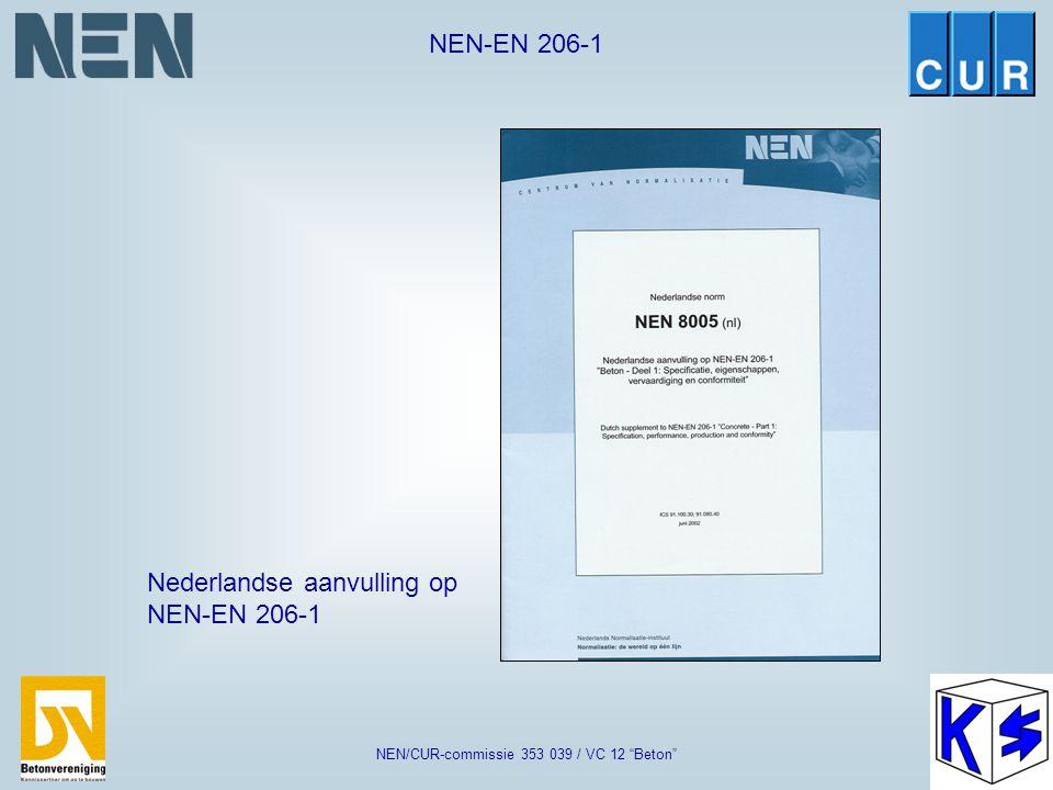 """NEN-EN 206-1 NEN/CUR-commissie 353 039 / VC 12 """"Beton"""" Nederlandse aanvulling op NEN-EN 206-1 is NEN 8005 NEN 8005NEN-EN 206-1 Aanbevelingen Toelichti"""