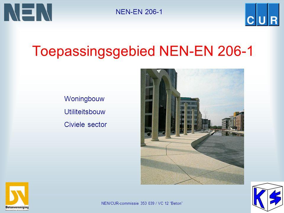 """NEN-EN 206-1 NEN/CUR-commissie 353 039 / VC 12 """"Beton"""" Historie 1979TC 94 start met werkzaamheden 1981publicatie prEN 199 1982CEN/TC 104 start met wer"""