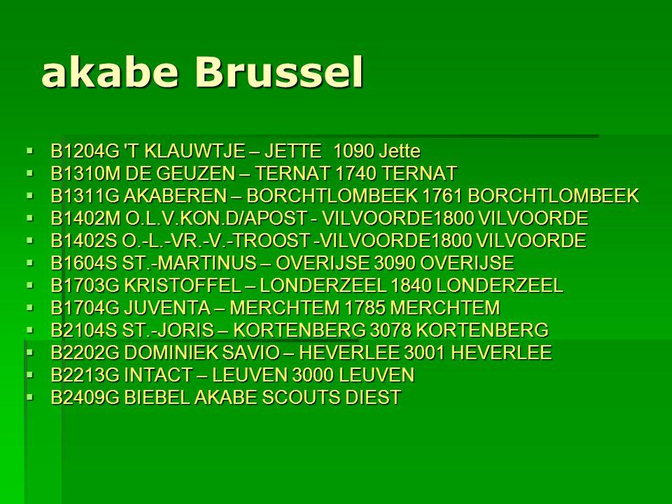 akabe Brussel  B1204G 'T KLAUWTJE – JETTE 1090 Jette  B1310M DE GEUZEN – TERNAT 1740 TERNAT  B1311G AKABEREN – BORCHTLOMBEEK 1761 BORCHTLOMBEEK  B