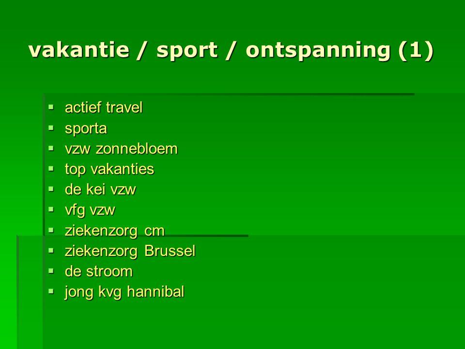 vakantie / sport / ontspanning (1)  actief travel  sporta  vzw zonnebloem  top vakanties  de kei vzw  vfg vzw  ziekenzorg cm  ziekenzorg Bruss