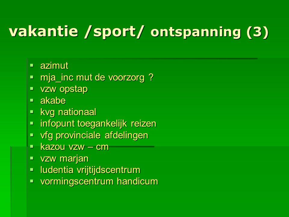 vakantie /sport/ ontspanning (3)  azimut  mja_inc mut de voorzorg ?  vzw opstap  akabe  kvg nationaal  infopunt toegankelijk reizen  vfg provin