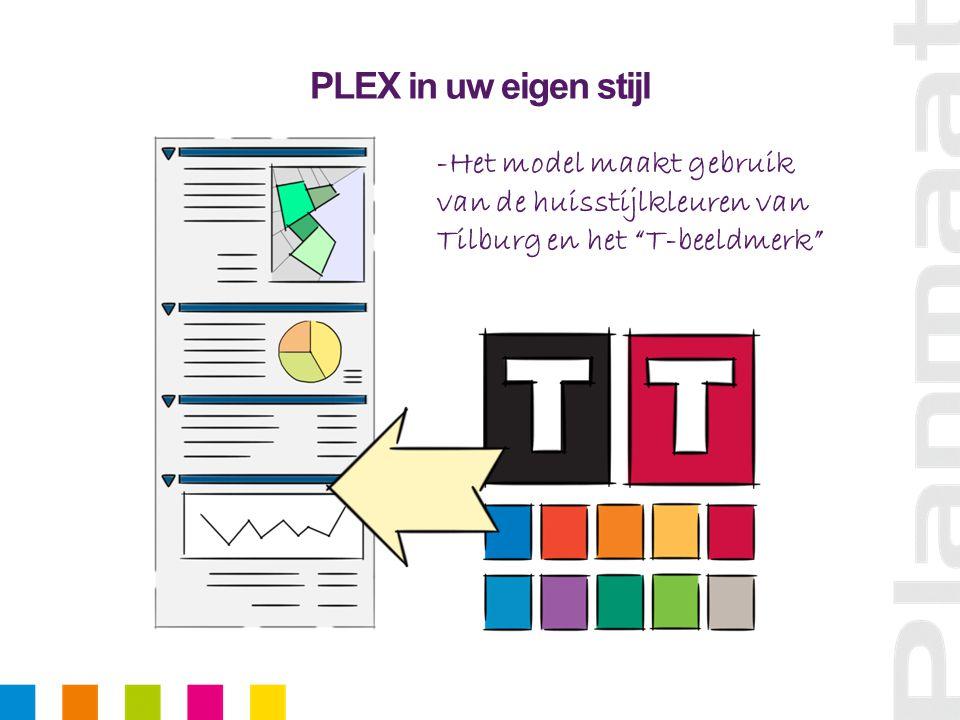 PLEX in uw eigen stijl -Het model maakt gebruik van de huisstijlkleuren van Tilburg en het T-beeldmerk