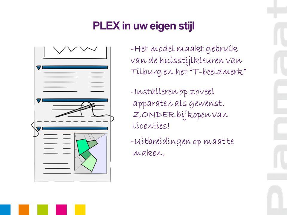 """PLEX in uw eigen stijl -Het model maakt gebruik van de huisstijlkleuren van Tilburg en het """"T-beeldmerk"""" -Installeren op zoveel apparaten als gewenst."""