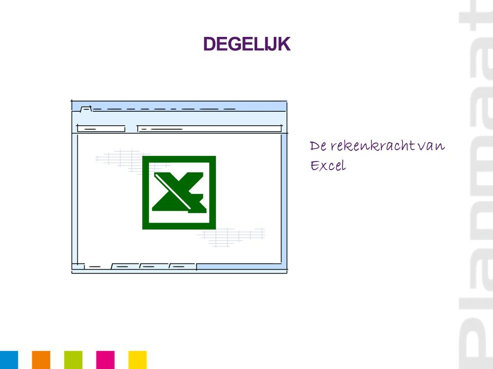 DEGELIJK De rekenkracht van Excel