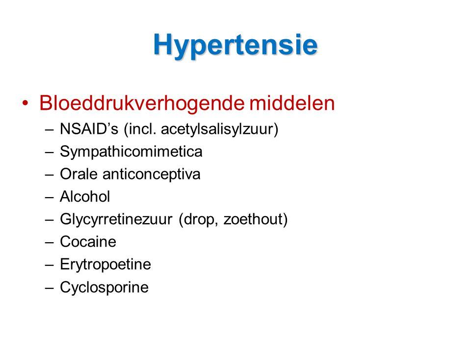 Hypertensie •Bloeddrukverhogende middelen –NSAID's (incl. acetylsalisylzuur) –Sympathicomimetica –Orale anticonceptiva –Alcohol –Glycyrretinezuur (dro