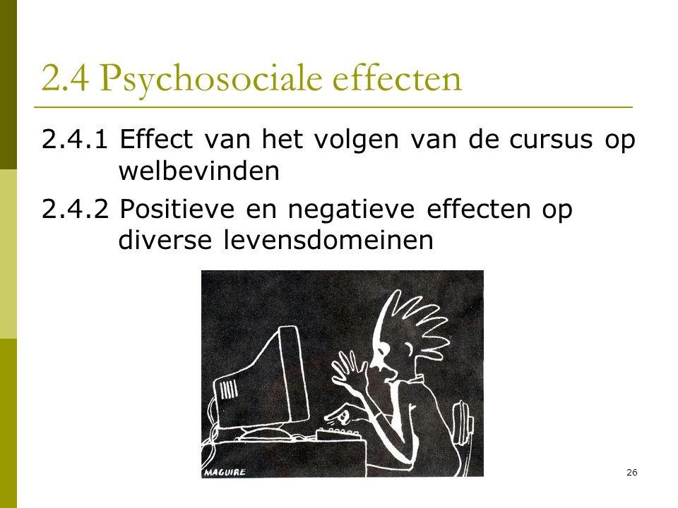 26 2.4 Psychosociale effecten 2.4.1 Effect van het volgen van de cursus op welbevinden 2.4.2 Positieve en negatieve effecten op diverse levensdomeinen