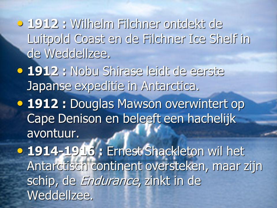• 1912 : Wilhelm Filchner ontdekt de Luitpold Coast en de Filchner Ice Shelf in de Weddellzee.