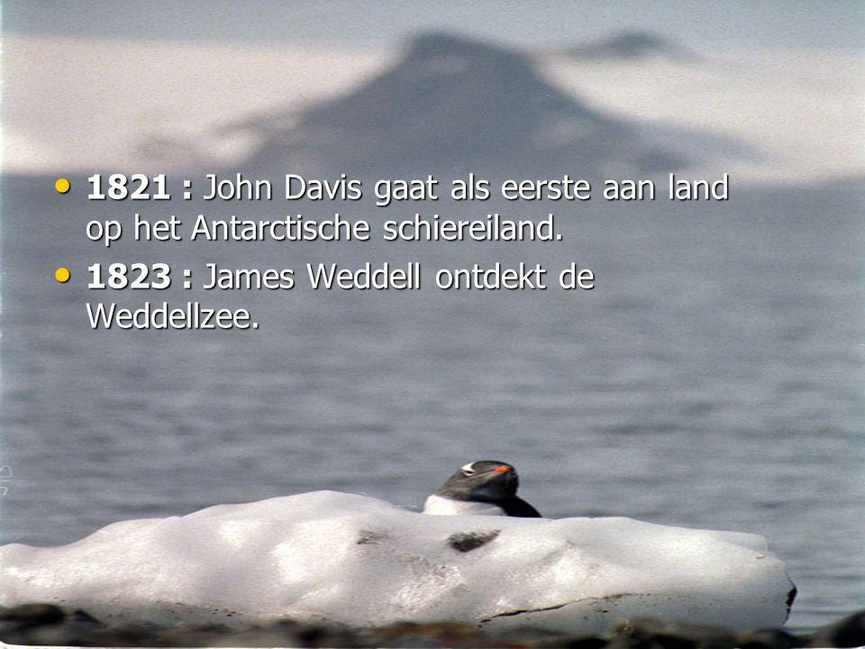 • 1821 : John Davis gaat als eerste aan land op het Antarctische schiereiland.