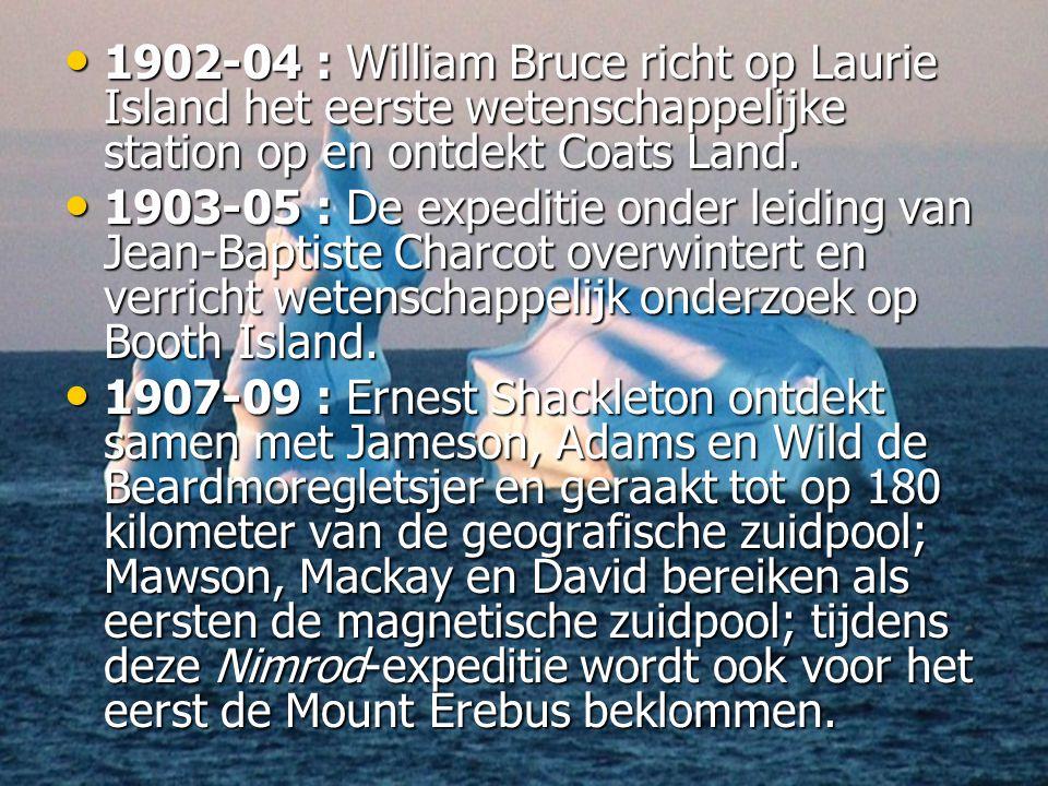 • 1902-04 : William Bruce richt op Laurie Island het eerste wetenschappelijke station op en ontdekt Coats Land.
