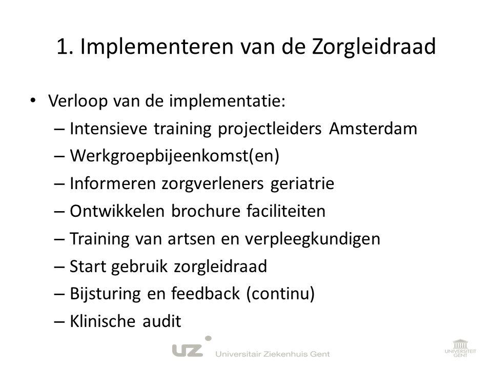 1. Implementeren van de Zorgleidraad • Verloop van de implementatie: – Intensieve training projectleiders Amsterdam – Werkgroepbijeenkomst(en) – Infor
