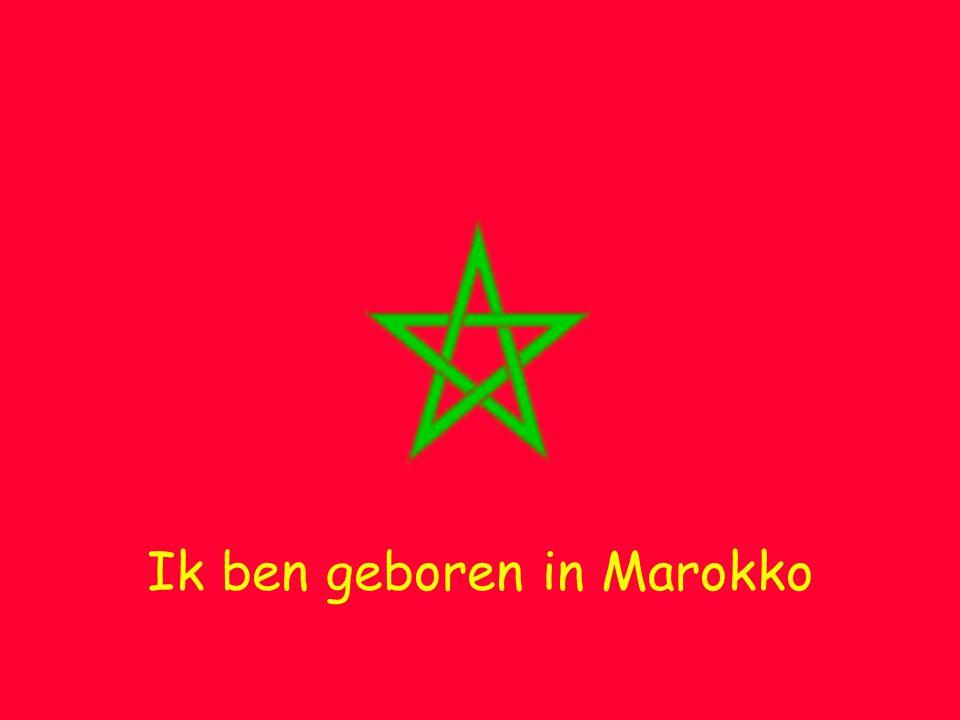 Ik ben geboren in Marokko