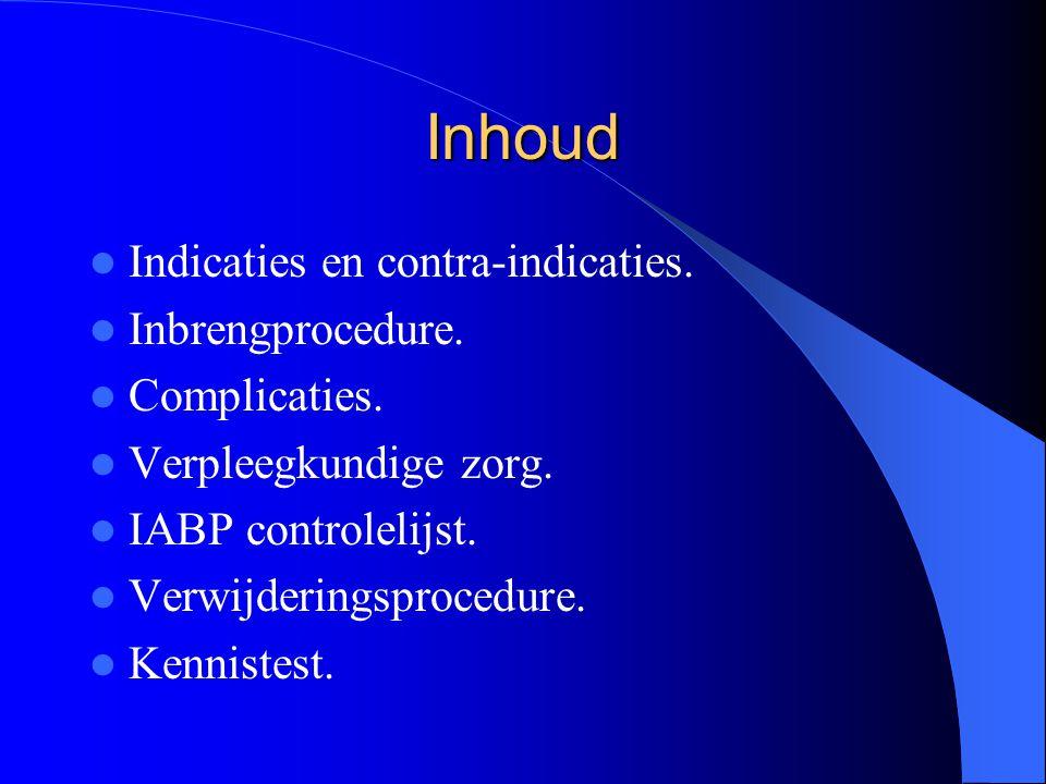 Inhoud  Indicaties en contra-indicaties. Inbrengprocedure.