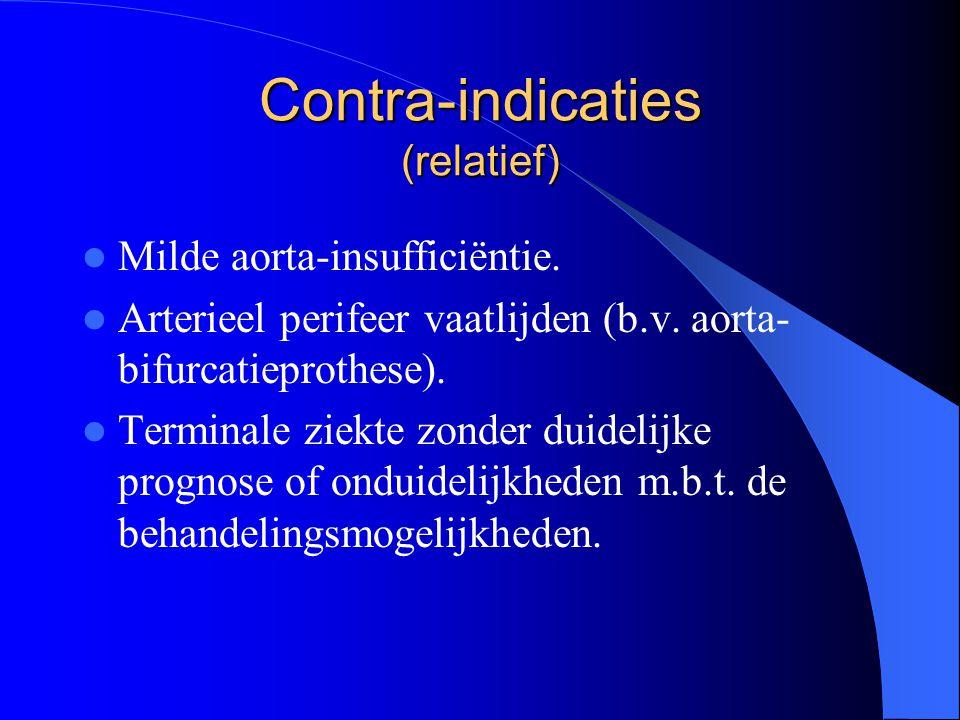 Contra-indicaties (relatief)  Milde aorta-insufficiëntie.