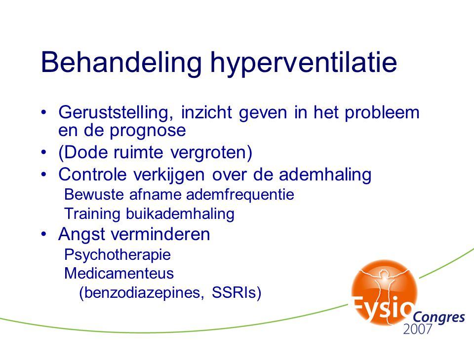 Behandeling hyperventilatie •Geruststelling, inzicht geven in het probleem en de prognose •(Dode ruimte vergroten) •Controle verkijgen over de ademhal