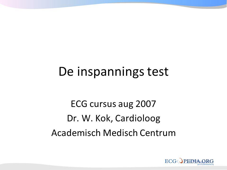 Doel van inspannings test • Diagnostiek coronairziekte • Prognose/ beslismodel naar risico • Risico van de test zelf: < 1 / 50000 dood en < 4/ 10000 infarct of niet-fatale complicatie