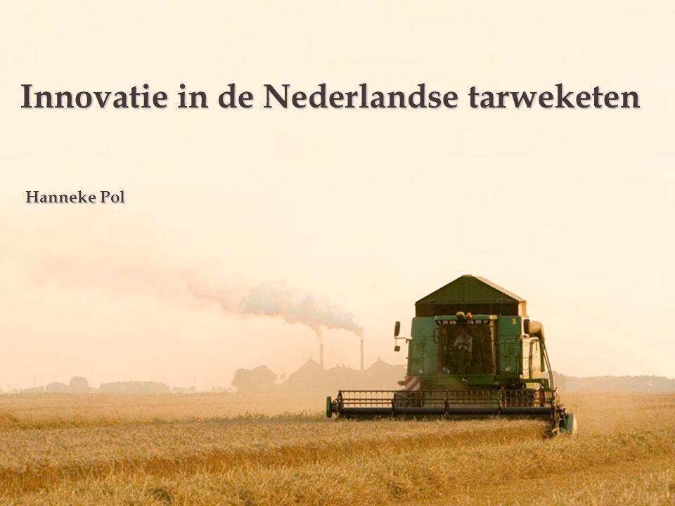 Innovatie in de Nederlandse tarweketen Hanneke Pol