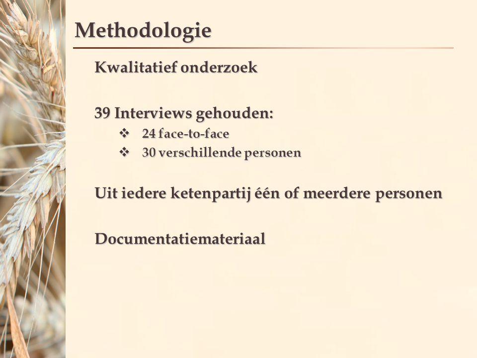 Methodologie Kwalitatief onderzoek 39 Interviews gehouden:  24 face-to-face  30 verschillende personen Uit iedere ketenpartij één of meerdere personen Documentatiemateriaal