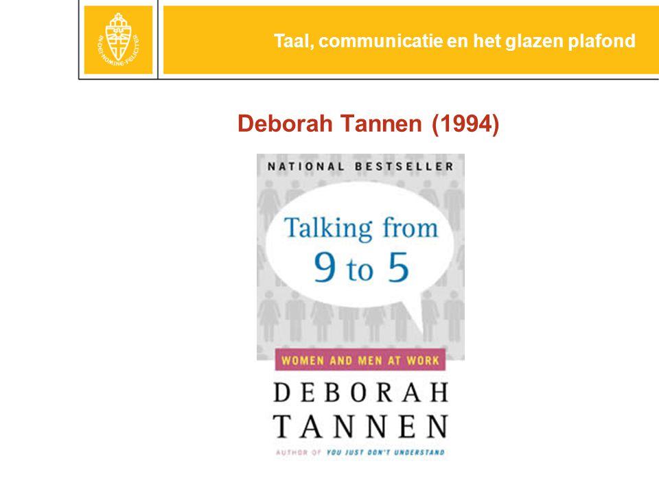 Deborah Tannen (1994) Taal, communicatie en het glazen plafond