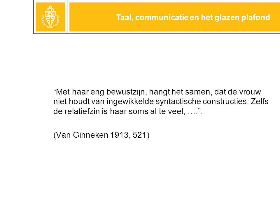 Geschiedenis Jacques van Ginneken (1913) Otto Jespersen (1922) Taal, communicatie en het glazen plafond