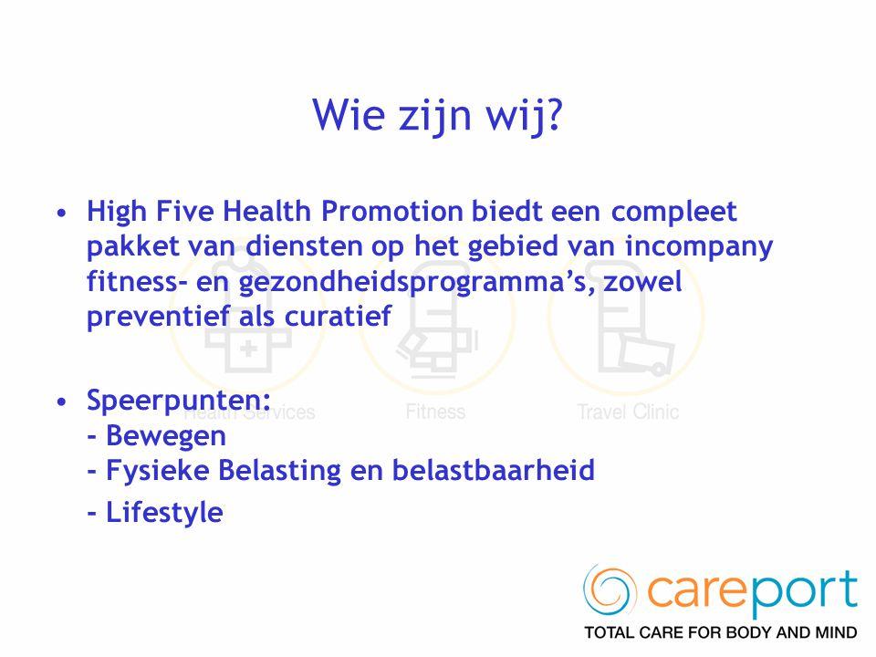 Wie zijn wij? •High Five Health Promotion biedt een compleet pakket van diensten op het gebied van incompany fitness- en gezondheidsprogramma's, zowel