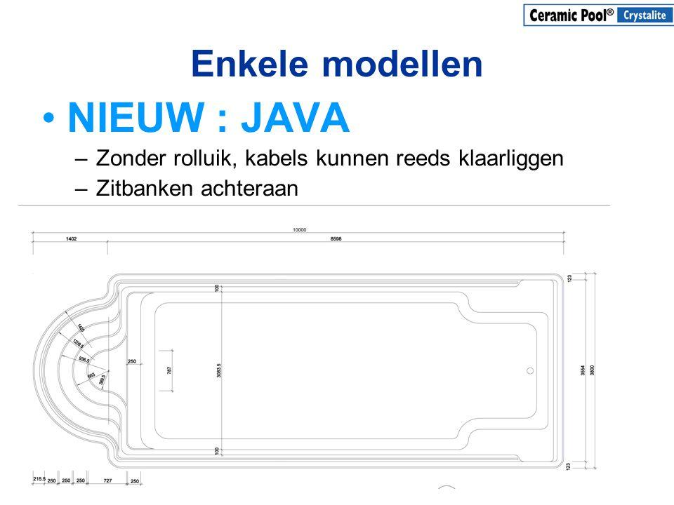 Enkele modellen •NIEUW : JAVA –Zonder rolluik, kabels kunnen reeds klaarliggen –Zitbanken achteraan
