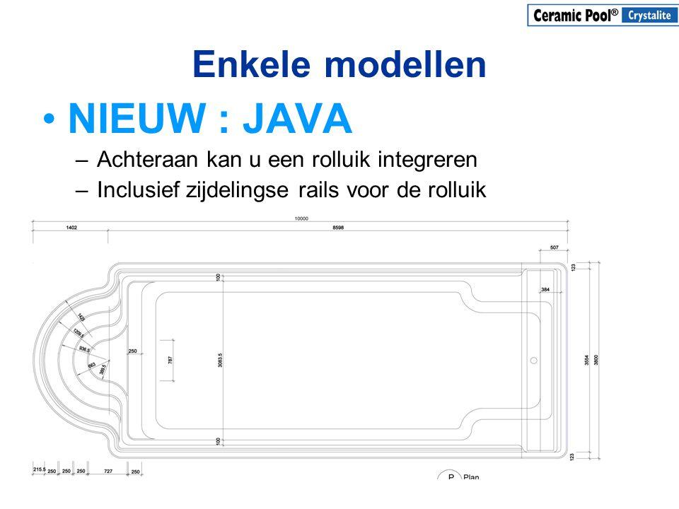 Enkele modellen •NIEUW : JAVA –Achteraan kan u een rolluik integreren –Inclusief zijdelingse rails voor de rolluik